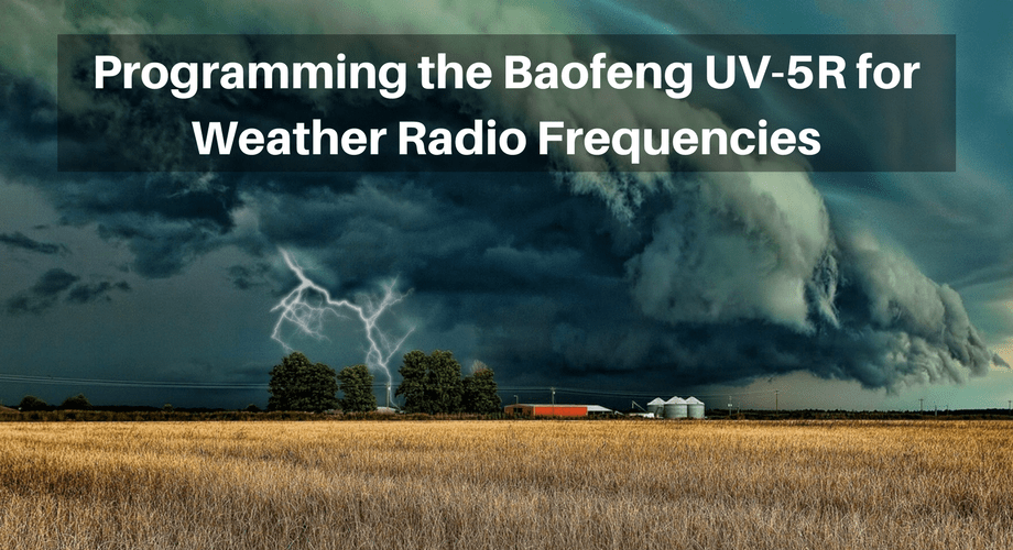 Programming the Baofeng UV-5R for Weather Radio Frequencies