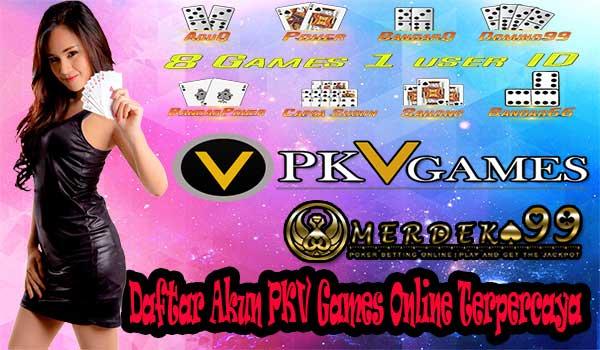 Daftar Akun PKV Games Online Terpercaya