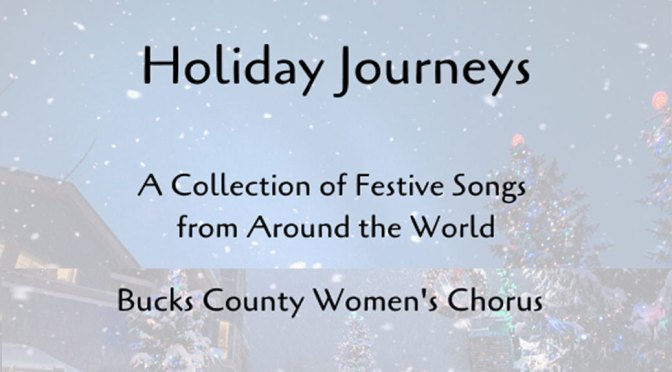 <b>Bucks County Women's Chorus: Holiday Journeys</b><br>Sunday, December 15 — 2:00 PM