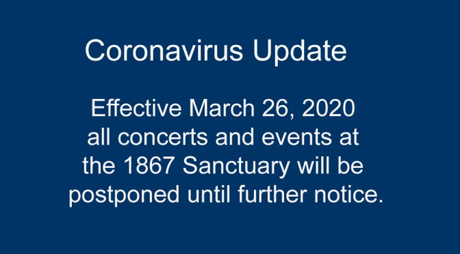 <b>Coronavirus Update – All concerts and events postponed until further notice.</b>