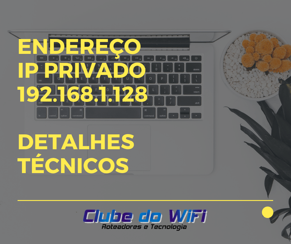 Imagem diz: Endereço de IP privado 192.168.l.254 - Detalhes Técnicos