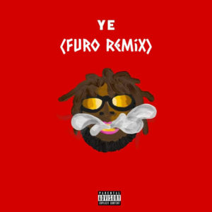 Burna Boy Ft. Furo – Ye (Remix)