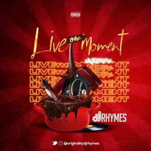 Dj-Rhymes-Live-The-Moment-Mixtape