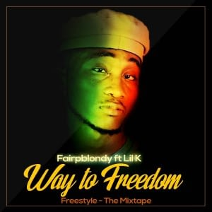 FairpBlondy-Ft.-Lil-K-Way-To-Freedom