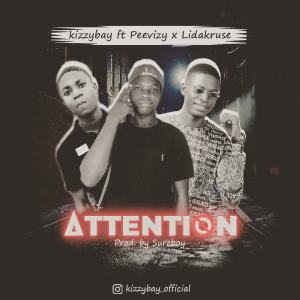 Kizzybay Ft. Peevizy & Lidakruse – Attention