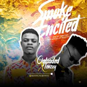 Ogloaded X Tenzxy – Smoke and Excited