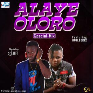 Dj Jeff – Alaye Oloro Special Mix
