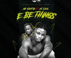 Mr Gbafun Ft Ak Zeal – E Be Things