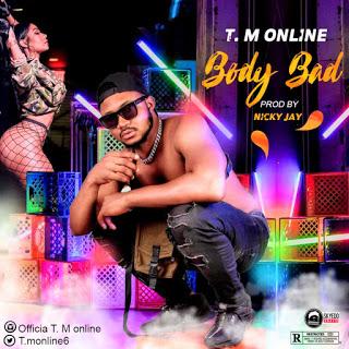 T.M Online - Body Bad