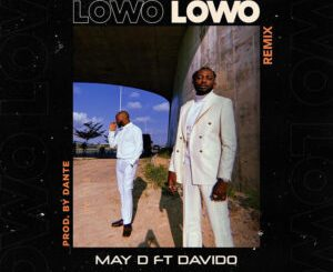 May D ft. Davido – Lowo Lowo (Remix)