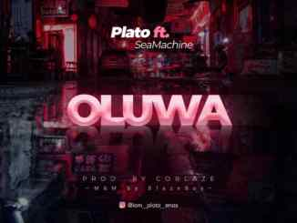 Plato Ft Sea Machine – Oluwa