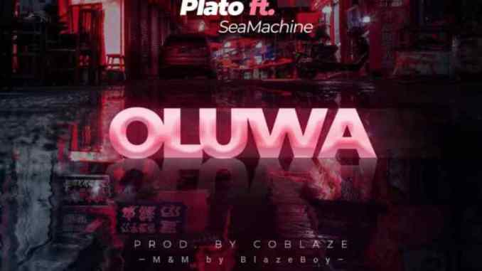 Plato Ft Sea Machine – Oluwa
