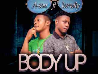 A-Son Ft Icenelly - Body Up