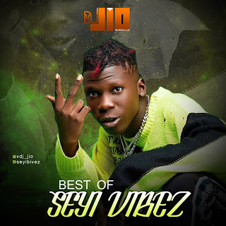 Vdj Jio - Best Of Seyi Vibez