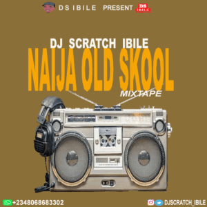 Scratch ibile – Naija Old Skool Mix