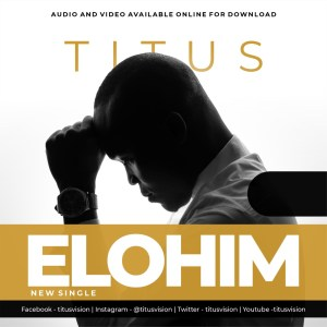 [Music + Video] Titus – Elohim