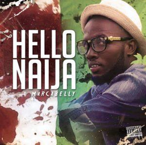Marcabelly - Hello Naija