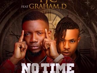 TJC ft. Graham D – No Time (Prod. By C Major)
