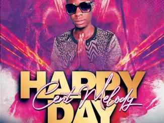Cent Melody - Happy Day