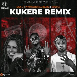 DJ Lisa Li Ft Professional Beatz & Sodma - Kukere (Remix)