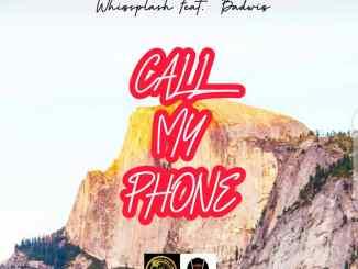 Whizsplash Ft Badwiz - Call My Phone