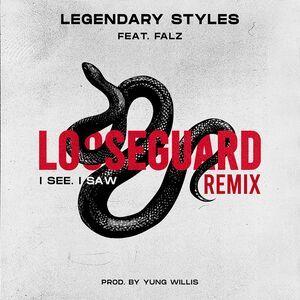Falz Ft. Legendary Styles – Loose Guard (I See, I Saw) (Remix)