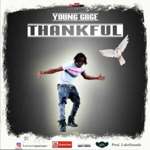 [Audio + Video] Young Gage – Thankful