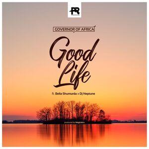 Governor of Africa Ft. Bella Shmurda & DJ Neptune – Good Life