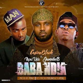 CasinoBlack FT. Ikpa Udo & Juvenile B - Baba Ndia