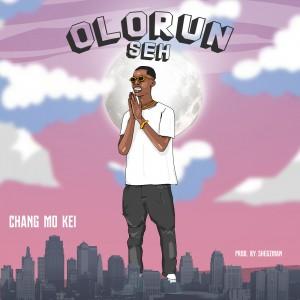 Chang Mo Kei – Olorun Seh