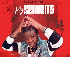 Young G Pro – My Senorita