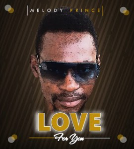 Melody Prince – Love For You