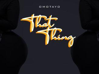 Omotayo - That Thing