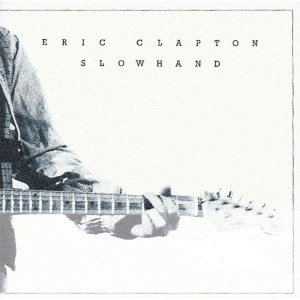Music Tips: Eric Clapton – Slowhand