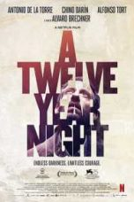 Nonton A Twelve-Year Night Subtitle Indonesia Lk21 Ganool Layarkaca21 Indoxxi