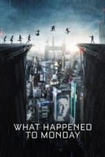 Nonton What Happened to Monday Subtitle Indonesia Lk21 Ganool Layarkaca21 Indoxxi
