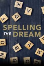 Nonton Spelling the Dream Subtitle Indonesia Gratis Download Layarkaca21 Indoxxi