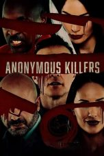Nonton Anonymous Killers Subtitle Indonesia Gratis Download Layarkaca21 Indoxxi