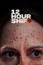 Nonton 12 Hour Shift Subtitle Indonesia Gratis Download Layarkaca21 Indoxxi