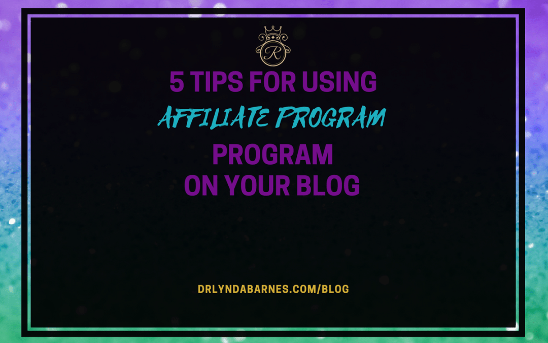 5 Tips for Using an Affiliate Program on Your Blog