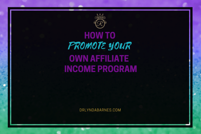 How to Promote Your Own Affiliate Income Program