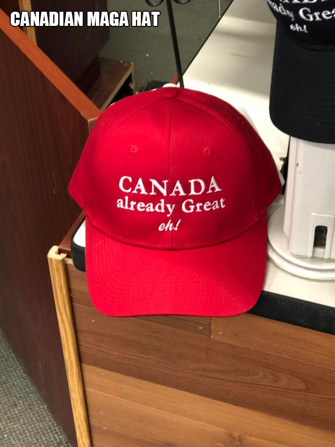Canadian MAGA hat.