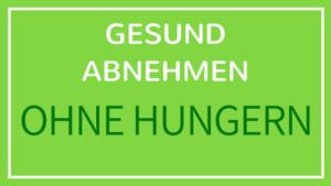 Gesund Abnehmen ohne hungern