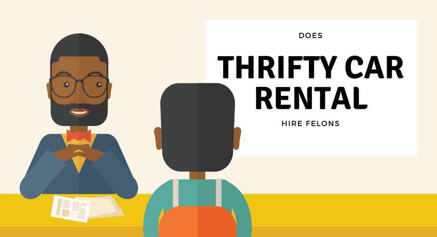 Does Thrifty Car Rental Hire Felons? (We Asked Them Directly)