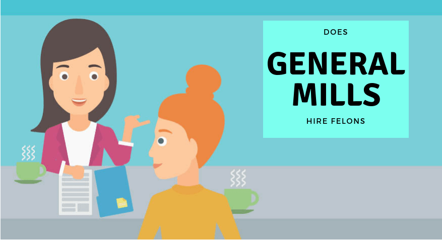 does general mills hire felons, jobs for felons, company profile, general mills, food production
