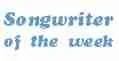 songwriter of the week