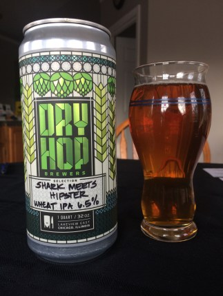 759. Dry Hop Brewers - Shark Meets Hipster Wheat IPA