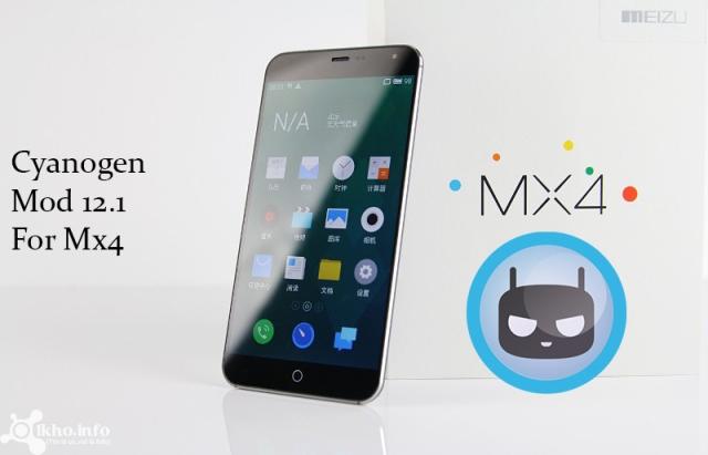 Hướng dẫn cài đặt ROM CyanogenMod 12.1 cho Meizu MX4