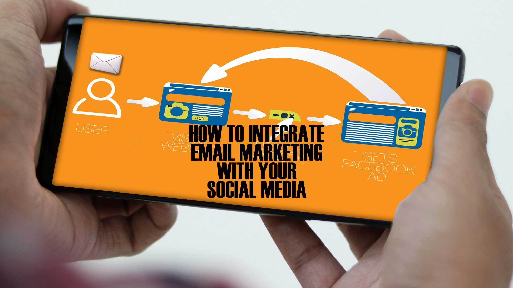 How to Integrate Email Marketing With Your Social Media Strategy
