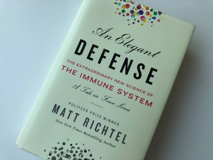 An Elegant Defense: The Extraordinary New Science of the Immune System